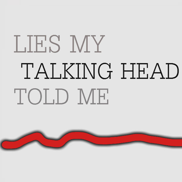 The Talking Heads Lied